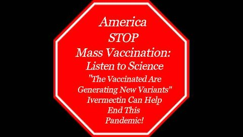 America Stop Mass Vaccination NOW - Listen to Science - Stop the suffering There is a Cure