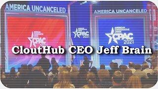 CPAC 2021 * CloutHub CEO Jeff Brain