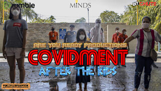 COVIDMENT AFTER THE KIDS