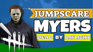 JUMPSCARE MYERS | Dead By Daylight Myers Gameplay | DBD Michael Myers