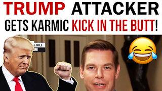 TRUMP ATTACKER GETS KARMIC KICK IN THE BUTT!!