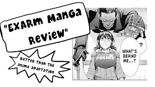 Ex-Arm Chapter 1 Manga Review - Better than the Anime