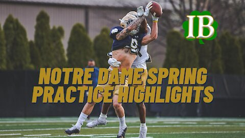 Notre Dame Football Spring Practice Highlights - Practice #6