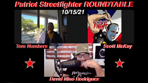 10.15.21 Patriot Streetfighter Roundtable with Nino Rodriguez and Tom Numbers