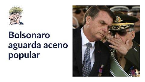 Bolsonaro aguarda aceno popular