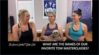WHAT ARE THE NAMES OF OUR FAVORITE TDW MASTERCLASSES?