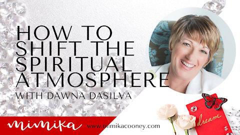 How to Shift the Spiritual Atmosphere with Dawna DeSilva of Bethel Sozo