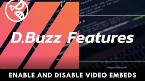 D.Buzz Features : Enable and Disable Video Embeds
