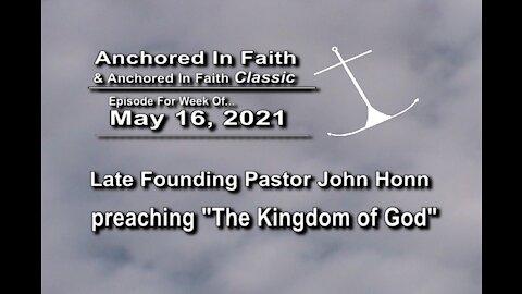 5/16/2021-AIFGC #599 Late Pastor John Honn preaching The Kingdom of God.