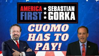 Cuomo has to pay. Congressman Lee Zeldin with Sebastian Gorka on AMERICA First