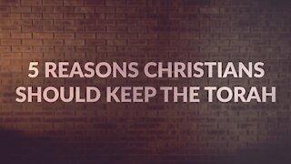 5 Reasons Christians Should Keep the Torah - David Wilber