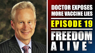 Doctor Exposes Truth on Mass Vaccination (Part 2/2) - Freedom Alive™ Ep19