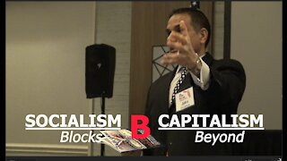Socialism Blocks and Capitalism Goes Beyond..