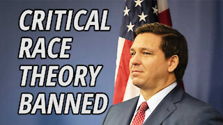Governor DeSantis banned The Critical Race Theory from Florida Classrooms
