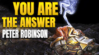 You Are The Answer by Peter Robinson (Important Message)