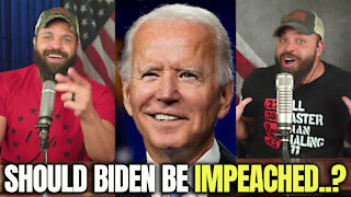 Should Biden Be Impeached..?