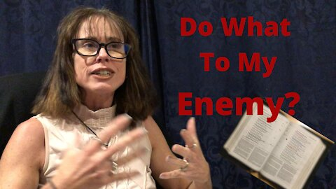 Lose Your Fear Part 22- Do What to My Enemies?