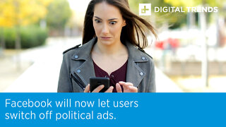 Facebook will now let users switch off political ads