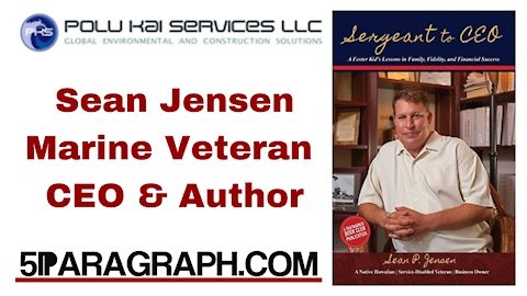 """Founder of Polu Kai Services – Author of """"Sergeant To CEO"""" – Sean Jensen (Full Interview)"""