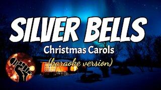 SILVER BELLS - CHRISTMAS CAROLS (karaoke version)