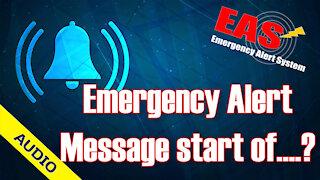 Emergency Alert Message start of...? 08/12/2021