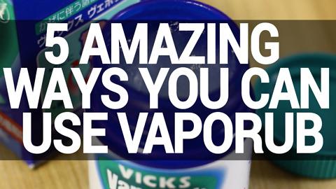 5 Amazing Ways You Can Use Vaporub