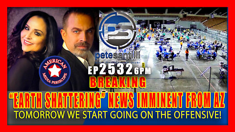 """EP 2532-6PM BREAKING: MAJOR """"EARTH SHATTERING"""" NEWS IMMINENT OUT OF ARIZONA"""