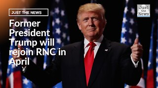 Former President Trump will join RNC retreat in April.
