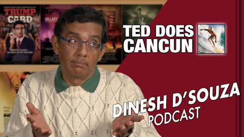 TED DOES CANCUN Dinesh D'Souza Podcast Ep30
