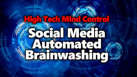 Social Media's Weaponized AI: Big Tech's Machine Learning For Social Engineering Is HUGE Threat