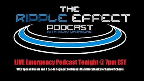 The Ripple Effect Podcast #345 (LIVE Emergency Podcast To Discuss Mandatory Masks)