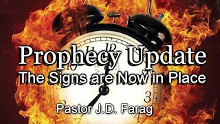 Prophecy Update: The Signs are Now in Place