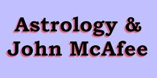 Astrology & John McAfee