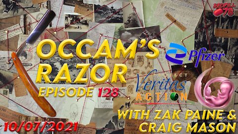 Occam's Razor Ep. 128 with Zak Paine & Craig Mason - Pfizer Vaxx Contains Aborted Fetus