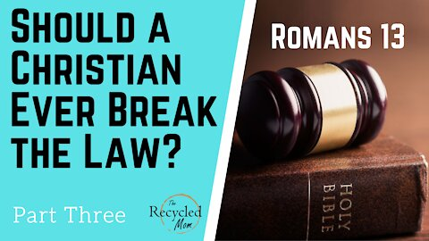 Should a Christian Disobey the Government? || Romans 13