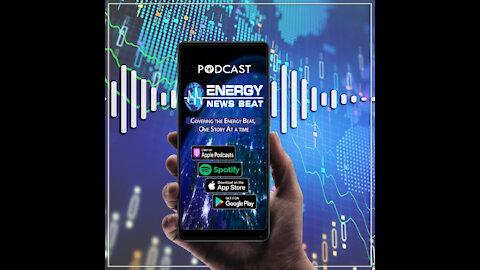 Energy News Desk International Update Podcast 4-20-2021