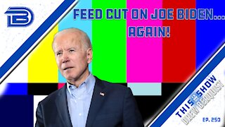 White House Cuts The Feed On Joe Biden...Again | U.S. To Give $64 Million in Aid To Taliban | Ep 250