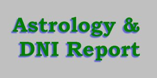 Astrology & What to Expect from DNI Report?