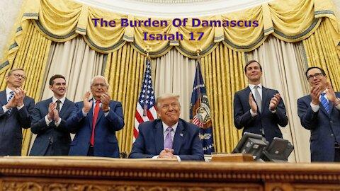 The Abraham Accord Peace Treaty - Isaiah 17 - The Burden of Damascus