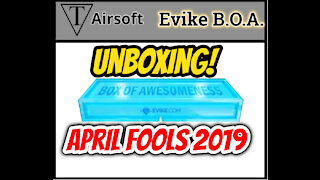 Unboxing Evike Box Of Awesomeness Airsoft Mystery Box April Fools