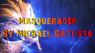 Michael Battista - Masquerader (Official Music Video)