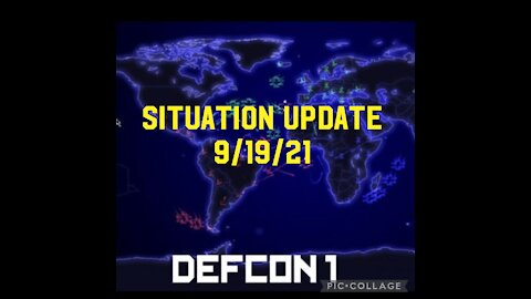 """SITUATION UPDATE 9/19/21 """"DEFCON 1"""""""