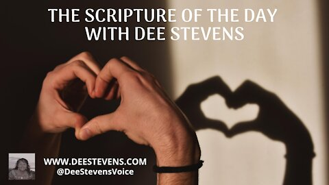 The Scripture of the Day with Dee Stevens - 03/08/2021