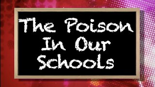The Poison in Our Schools