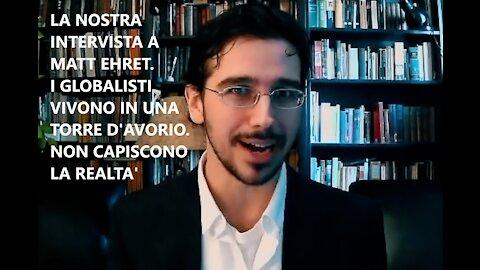 La nostra intervista a Matt Ehret. I globalisti vivono in una torre d'avorio