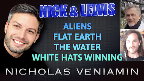 Nick Alvear & Lewis Herms Discusses Aliens, Flat Earth, Water with Nicholas Veniamin