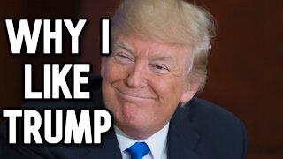 Why I like Trump