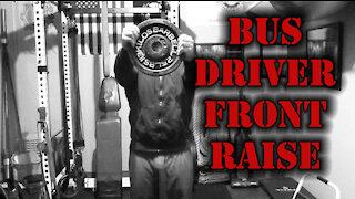 Bus Driver Front Raise