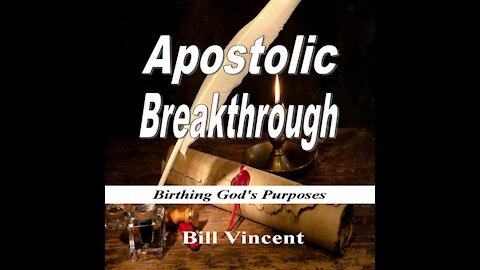 Apostolic Breakthrough by Bill Vincent - Audiobook Preview
