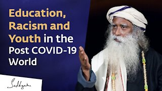 Education, Racism and Youth in the Post-COVID world - Sadhguru at George Mason University